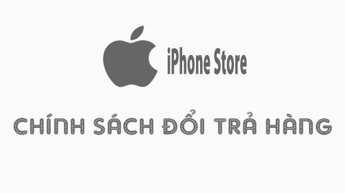 chính sách đổi trả iphone store